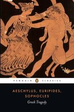 Greek Tragedy : Penguin Classics - Aeschylus