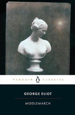 Middlemarch : Penguin Classics - George Eliot
