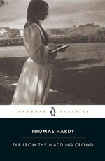 Far from the Madding Crowd : Penguin Classics - Thomas Hardy