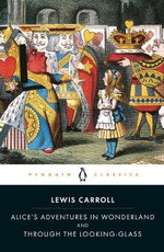 Alice's Adventures in Wonderland & Through the Looking Glass : Penguin Classics - Lewis Carroll