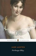 Northanger Abbey : Penguin Classics - Jane Austen