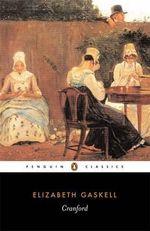 Cranford : Penguin Classics - Elizabeth Gaskell