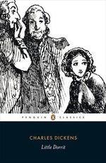 Little Dorrit : Penguin Classics - Charles Dickens