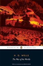 The War of the Worlds : Penguin Classics - H.G. Wells