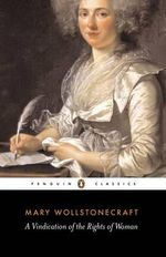 A Vindication of the Rights of Woman  : 3rd Edition - Mary Wollstonecraft