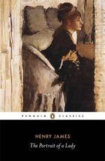 The Portrait of a Lady : Penguin Classics - Henry James