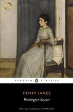 Washington Square : Penguin Classics - Henry James