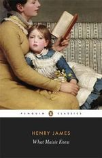 What Maisie Knew : Penguin Classics - Henry James