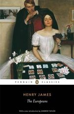 The Europeans : Penguin Classics - Henry James