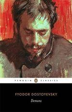 Demons : Penguin Classics - Fyodor Dostoyevsky