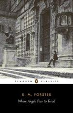 Where Angels Fear to Tread : Penguin Classics - E. M. Forster