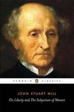 On Liberty and The Subjection of Women    : Penguin Classics Ser. - John Stuart Mill