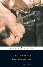 Lady Chatterley's Lover : Penguin Classics - D. H. Lawrence