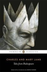 Tales from Shakespeare : Penguin Classics - Charles  Lamb