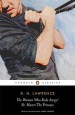 The Woman Who Rode Away/St. Mawr /The Princess - D. H. Lawrence