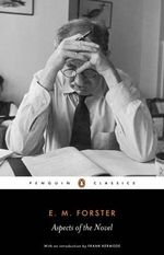 Aspects of the Novel : Penguin Classics Ser. - E. M. Forster