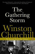 The Gathering Storm : The Second World War Volume 1 - Winston Churchill
