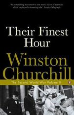 Their Finest Hour : The Second World War Volume 2 - Winston Churchill