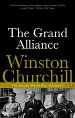 The Grand Alliance : The Second World War Volume 3 - Winston Churchill