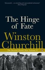 The Hinge of Fate : The Second World War Volume 4 - Winston Churchill
