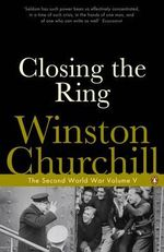 Closing the Ring : The Second World War Volume 5 - Winston Churchill