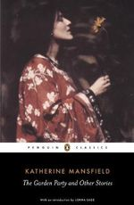 The Garden Party and Other Stories : Penguin Classics - Katherine Mansfield