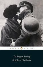 The Penguin Book of First World War Stories - Barbara Korte