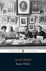 Russian Thinkers : Penguin Classics - Isaiah Berlin