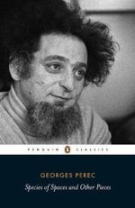 Species of Spaces and Other Pieces : Penguin Classics -  Georges Perec