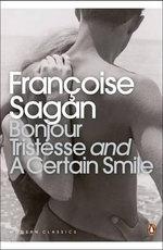 Bonjour Tristesse : AND A Certain Smile - Francoise Sagan