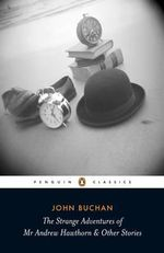 The Strange Adventures of Mr Andrew Hawthorn & Other Stories - John Buchan