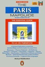 The Paris Mapguide : The Essential Guide to La Vie Parisienne - Michael Middleditch