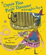 Smugglers Bay! : Captain Flinn and the Pirate Dinosaurs - Giles Andreae
