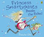 Princess Smartypants Breaks the Rules! - Babette Cole