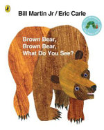 Brown Bear, Brown Bear, What Do You See? : 40th Anniversary - Bill Martin Jr.