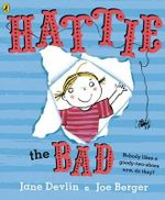Hattie the Bad : Nobody Likes a Goody-Two-Shoes Now, Do They? - Jane Devlin