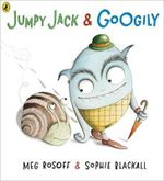 Jumpy Jack and Googily - Meg Rosoff