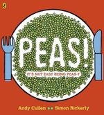 Peas! : It's Not Easy Being Peas-Y. Andy Cullen and Simon Rickerty - Simon Rickerty