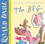 The BFG : A Fully Dramatized Recording - Roald Dahl