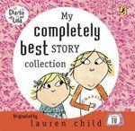 My Completely Best Charlie & Lola CD - Lauren Child