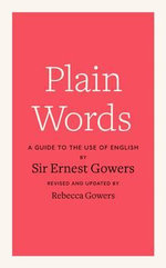 Plain Words - Ernest Gowers