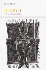 Henry II : A Prince Among Princes : Penguin Monarchs Series : Book 17 - Richard Barber
