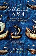 The Great Sea : A Human History of the Mediterranean - David Abulafia