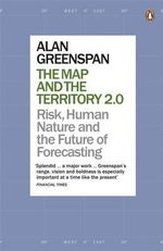 The Map and the Territory 2.0 : Risk, Human Nature, and the Future of Forecasting - Alan Greenspan