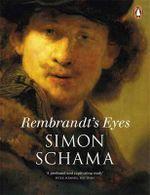 Rembrandt's Eyes - Simon Schama