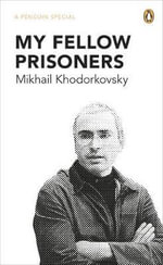My Fellow Prisoners - Mikhail Khodorkovsky