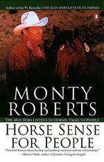 Horse Sense for People : The Man Who Listens to Horses Talks to People - Monty Roberts