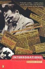 Interrogations : The Nazi Elite in Allied Hands, 1945 - Richard J Overy