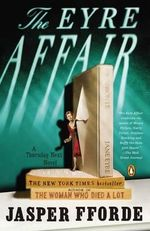 The Eyre Affair :  A Thursday Next Novel Series - Jasper Fforde