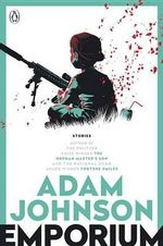 Emporium : Stories - Adam Johnson